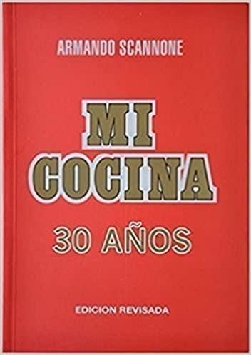 Mi cocina. 30 años - Armando Scannone.