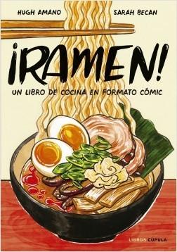 ¡Ramen! Un libro de cocina en formato cómic - Hugh Amano y Sarah Becan.